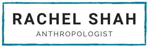 A logo that says 'Rachel Shah, Anthropologist' inside a turquoise rectangular border.